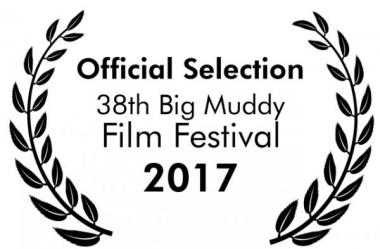 Official Selection the Big Muddy Film Festival